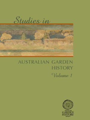 Studies in Aust Garden History Vol1