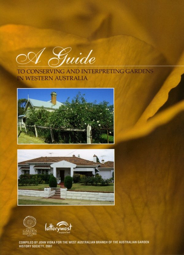 A Guide to Conserving and Interpreting Gardens in Western Australia by John Viska