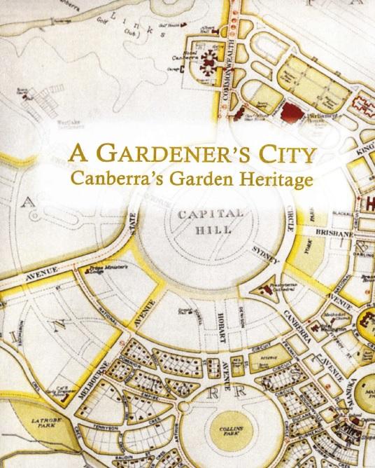 A Gardener's City: Canberra's Garden Heritage